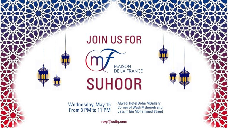 Maison de la France and CCI France Qatar warmly welcome you to their Suhoor (15 Mai)